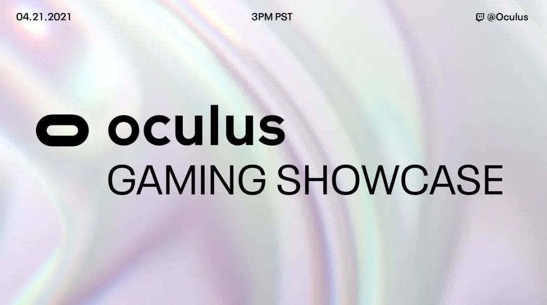 Oculus将于4月22日举办首届游戏展,展示平台上的优质游戏